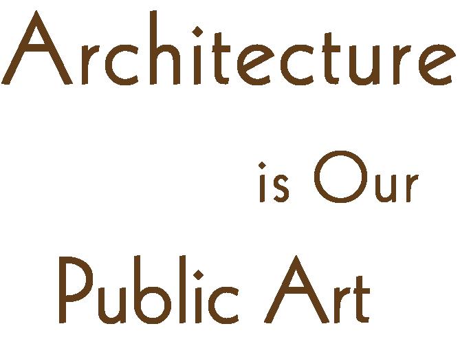 Architecture is Our Public Art
